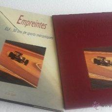 Coches y Motocicletas: LIBRO EMPREINTES - ELF: 30 ANS DE SPORTS MÉCANIQUES.. Lote 54100393