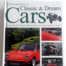 Coches y Motocicletas: LIBRO CLASSIC & DREAM CARS.. Lote 54100757