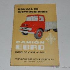 Coches y Motocicletas: CATALOGO CAMION EBRO MODELOS C-402 Y C-502 , MANUAL DE INSTRUCCIONES 1964, ILUSTRADO. Lote 54123362