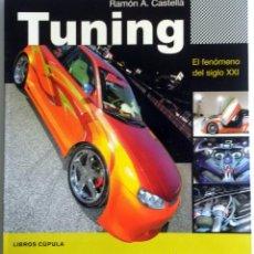 Coches y Motocicletas: LIBRO TUNING - EL FENÓMENO DEL SIGLO XXI.. Lote 54180612