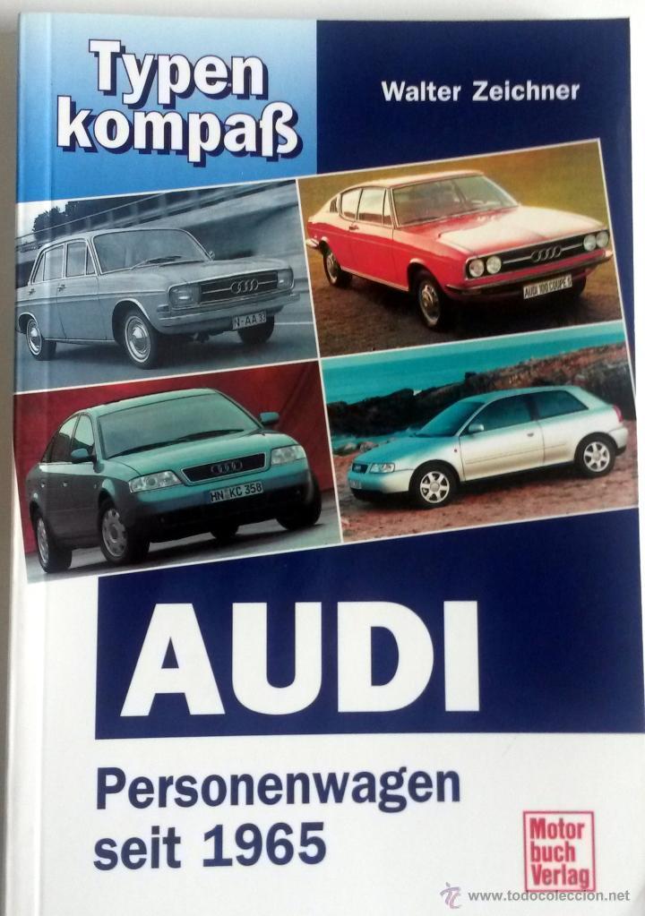 CATÁLOGO TYPENKOMPASS - AUDI - TURISMOS DESDE 1965. (Coches y Motocicletas Antiguas y Clásicas - Catálogos, Publicidad y Libros de mecánica)