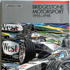 Coches y Motocicletas: LIBRO BRIDGESTONE MOTORSPORT 1995 - 1998.. Lote 54246014