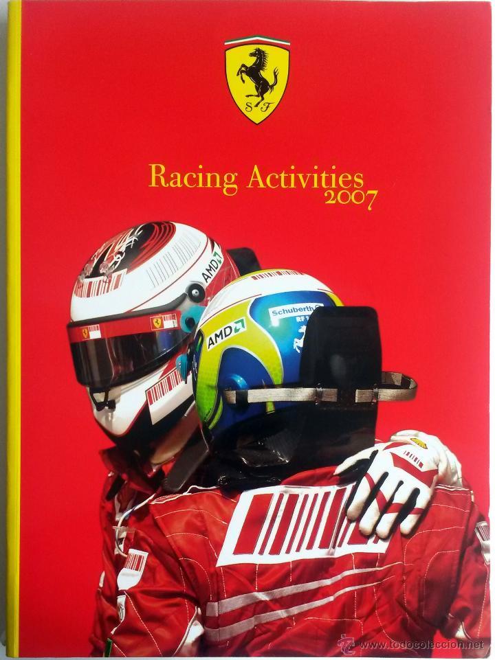 LIBRO ANUARIO OFICIAL FERRARI - RACING ACTIVITIES 2007. (Coches y Motocicletas Antiguas y Clásicas - Catálogos, Publicidad y Libros de mecánica)
