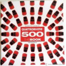 Coches y Motocicletas: LIBRO QUATTRORUOTE FIAT 500 THE BOOK.. Lote 107190704