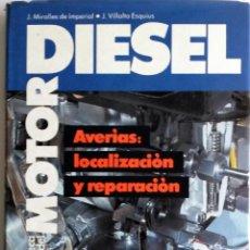 Coches y Motocicletas: LIBRO MOTOR DIESEL. AVERÍAS: LOCALIZACIÓN Y REPARACIÓN.. Lote 54367190