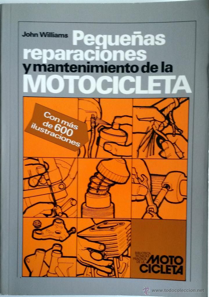 LIBRO PEQUEÑAS REPARACIONES Y MANTENIMIENTO DE LA MOTOCICLETA. (Coches y Motocicletas Antiguas y Clásicas - Catálogos, Publicidad y Libros de mecánica)