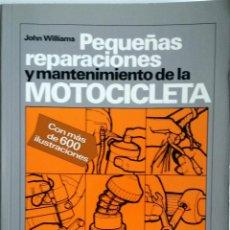 Coches y Motocicletas: LIBRO PEQUEÑAS REPARACIONES Y MANTENIMIENTO DE LA MOTOCICLETA.. Lote 54367313