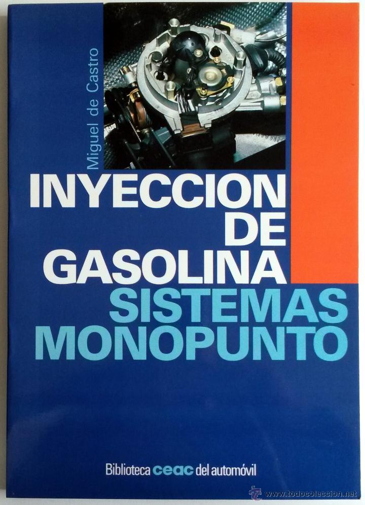 LIBRO INYECCIÓN DE GASOLINA - SISTEMAS MONOPUNTO.. (Coches y Motocicletas Antiguas y Clásicas - Catálogos, Publicidad y Libros de mecánica)
