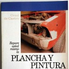 Coches y Motocicletas: LIBRO REPARE USTED MISMO LA PLANCHA Y PÌNTURA DE SU AUTOMÓVIL.. Lote 54367695