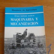 Coches y Motocicletas: DIEZ TEMAS SOBRE MAQUINARIA Y MECANIZACION. MºAGRICULTURA. 2 TOMOS. 1980-1981 187 Y 165 PP. Lote 54927570