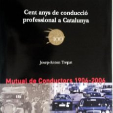 Coches y Motocicletas: LIBRO CENT ANYS DE CONDUCCIÓ PROFESSIONAL A CATALUNYA.. Lote 54942571