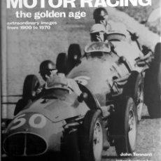 Coches y Motocicletas: LIBRO MOTOR RACING - THE GOLDEN AGE. 1900 - 1970.. Lote 54973151