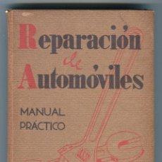 Coches y Motocicletas: REPARACION DE AUTOMOVILES MANUAL PRACTICO LUIS GILI 2ª EDICION 128 GRABADOS AÑO 1939 EXCELENTE. Lote 55002011
