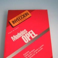 Coches y Motocicletas: MODELOS OPEL - GUÍAS DE INYECCIÓN DE GASOLINA - MIGUEL DE CASTRO - CEAC 1991. Lote 55227780