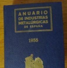 Coches y Motocicletas: ANUARIO DE INDUSTRIAS METALURGICAS DE ESPAÑA AUTOMOVIL CAMION MOTOCICLETA AUTOBUS AUTOCAR - AÑO 1958. Lote 55316209