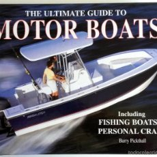 Coches y Motocicletas: LIBRO: THE ULTIMATE GUIDE TO MOTOR BOATS.. Lote 55321676