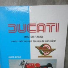Coches y Motocicletas: LIBRO DUCATI MOTOTRANS FRANCISCO HERREROS 1999. Lote 55879429