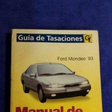 Coches y Motocicletas: MANUAL DE REPARACIÓN / FORD MONDEO 93 / GUÍA DE TASACIONES. Lote 56243363