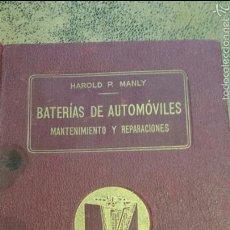 Coches y Motocicletas: BATERIAS DE AUTOMÓVILES- MANTENIMIENTO Y REPARACIONES -HAROLD P. MANLY-CASA EDITORIAL FELIU I SUSANA. Lote 56487952