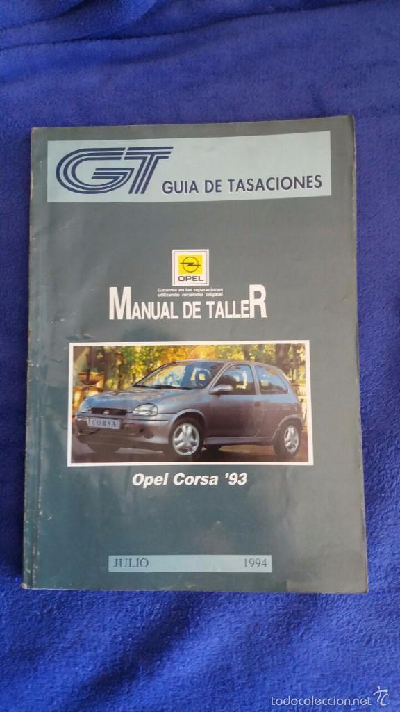 MANUAL DE TALLER OPEL CORSA / JULIO 1994 (Coches y Motocicletas Antiguas y Clásicas - Catálogos, Publicidad y Libros de mecánica)