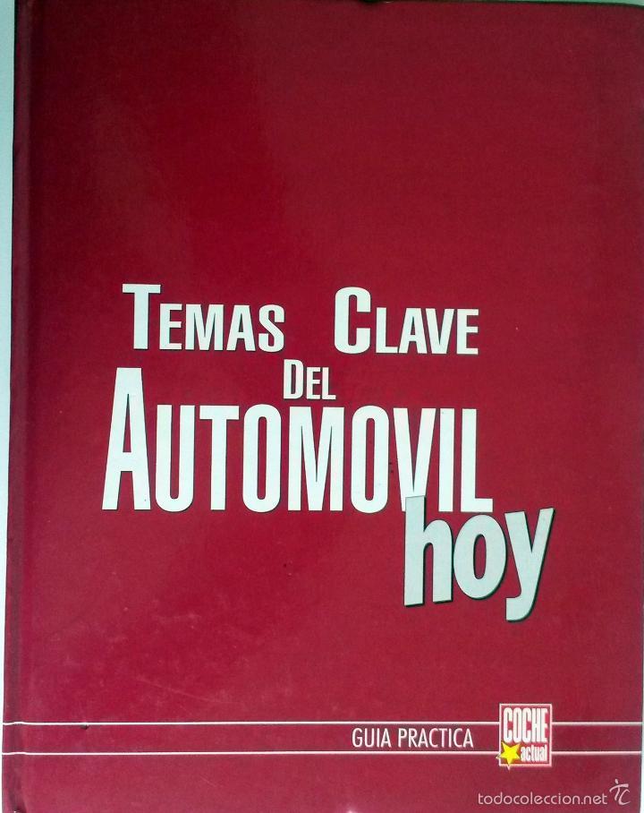 LIBRO: TEMAS CLAVE DEL AUTOMOVIL HOY. (Coches y Motocicletas Antiguas y Clásicas - Catálogos, Publicidad y Libros de mecánica)