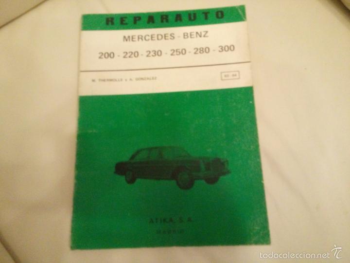 REPARAUTO MERCEDES 200,220,230,250 280,300 MANUAL DE REPARACION MECANICA (Coches y Motocicletas Antiguas y Clásicas - Catálogos, Publicidad y Libros de mecánica)