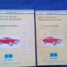 Coches y Motocicletas: MANUAL DE TALLER Y TIEMPOS DE REPARACION TALBOT 180 2L DIESEL / TOMOS I Y II / MAYO 79. Lote 56688491