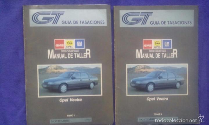 MANUAL DE TALLER OPEL VECTRA / TOMOS I Y II / NOVIEMBRE 1990 (Coches y Motocicletas Antiguas y Clásicas - Catálogos, Publicidad y Libros de mecánica)