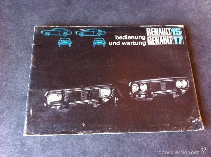 RENAULT 15 Y 17. MANUAL DE USUARIO. LEER DESCRIPCIÓN. (Coches y Motocicletas Antiguas y Clásicas - Catálogos, Publicidad y Libros de mecánica)