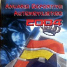 Coches y Motocicletas: LIBRO ANUARIO DEPORTIVO AUTOMOVILISTICO 2004.. Lote 56975297