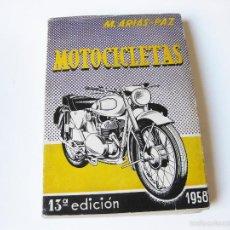 Coches y Motocicletas: 13 EDICION DEL LIBRO DE MECANICA DE MOTOCICLETAS ARIAS PAZ - 1958. Lote 57384861