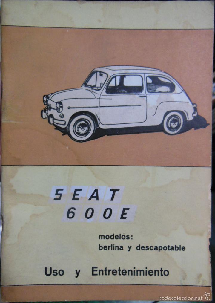 SEAT 600 E (Coches y Motocicletas Antiguas y Clásicas - Catálogos, Publicidad y Libros de mecánica)