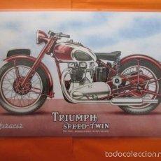 Coches y Motocicletas: CARTEL - REPRODUCCION ANTIGUA PUBLICIDAD MOTO TRIUMPH SPEED TWIN - 28 X 40 (INCLUIDO MARGENES). Lote 57606088