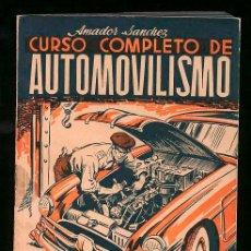 Coches y Motocicletas: CURSO COMPLETO DE AUTOMOVILISMO. AMADOR SÁNCHEZ. 2ª EDICIÓN. 1950.. Lote 57628175