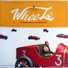Coches y Motocicletas: LIBRO - CATÁLOGO OFICIAL CHRISTIE'S - WHEELS. THE MAGICAL WORLD OF AUTOMOTIVE TOYS.. Lote 57735860