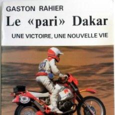 Coches y Motocicletas: LIBRO OFICIAL GASTON RAHIER - LE 'PARI' DAKAR.. Lote 57736179