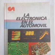 Coches y Motocicletas: LA ELECTRONICA EN EL AUTOMOVIL CEAC. ENCICLOPEDIA DEL AUTOMOVIL. MIGUEL DE CASTRO VICENTE. TDK229. Lote 57772309