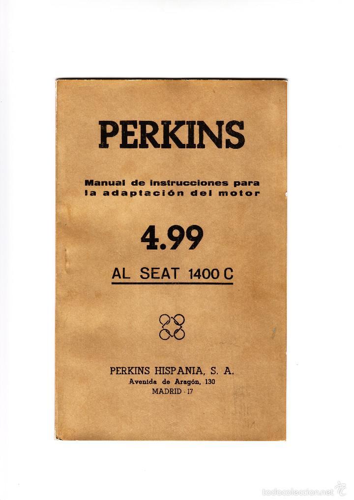 PERKINS MANUAL DE INSTRUCCIONES PARA LA ADAPTACIÓN DEL MOTOR 4.99 AL SEAT 1400C 1965 (Coches y Motocicletas Antiguas y Clásicas - Catálogos, Publicidad y Libros de mecánica)