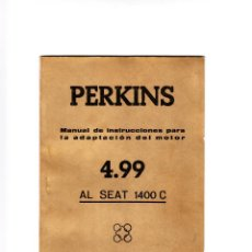 Coches y Motocicletas: PERKINS MANUAL DE INSTRUCCIONES PARA LA ADAPTACIÓN DEL MOTOR 4.99 AL SEAT 1400C 1965. Lote 133031915