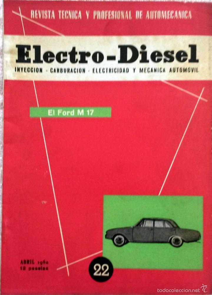 REVISTA ELECTRO-DIESEL Nº 22 - ABRIL 1962. (Coches y Motocicletas Antiguas y Clásicas - Catálogos, Publicidad y Libros de mecánica)