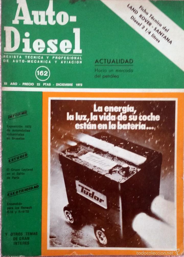 REVISTA AUTO-DIESEL Nº 162 - DICIEMBRE 1973. (Coches y Motocicletas Antiguas y Clásicas - Catálogos, Publicidad y Libros de mecánica)