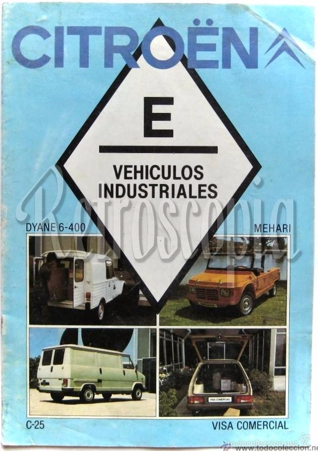 CATALOGO PUBLICIDAD VEHICULOS INDUSTRIALES CITROEN (DYANE MEHARI C 25 VISA COMERCIAL 1984 CASTELLANO (Coches y Motocicletas Antiguas y Clásicas - Catálogos, Publicidad y Libros de mecánica)