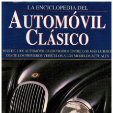 Coches y Motocicletas: LA ENCICLOPEDIA DEL AUTOMÓVIL CLASICO. Lote 58579284