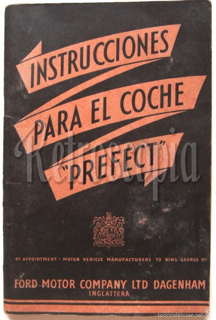 CATALOGO PUBLICIDAD MANUAL DE USO INSTRUCCIONES PARA EL COCHE FORD PREFECT AÑO 1950 EN CASTELLANO (Coches y Motocicletas Antiguas y Clásicas - Catálogos, Publicidad y Libros de mecánica)