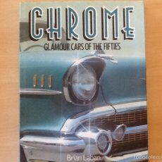 Coches y Motocicletas: CHROME GLAMOUR CARS OF THE FIFTIES. Lote 59595979