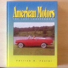 Coches y Motocicletas: AMERICAN MOTORS THE LAST INDEPENDENT PATRICK R. FOSTER. Lote 59600557