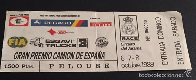 ENTRADA FINAL COPA EUROPEA FIA DE CARRERAS DE CAMIONES CIRCUITO DEL JARAMA 1989 GP CAMION ESPAÑA (Coches y Motocicletas Antiguas y Clásicas - Catálogos, Publicidad y Libros de mecánica)