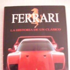 Coches y Motocicletas: FERRARI - LA HISTORIA DE UN CLÁSICO - EDICIONES SUSAETA S.A. - 1992 - MADE IN ITALY - BRIAN LABAN. Lote 60252639