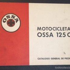 Coches y Motocicletas: CATALOGO GENERAL DE PIEZAS MOTOCICLETA OSSA 125 C . Lote 60376615