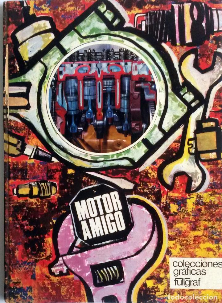 LIBRO MOTOR AMIGO. - AÑO 1970. (Coches y Motocicletas Antiguas y Clásicas - Catálogos, Publicidad y Libros de mecánica)